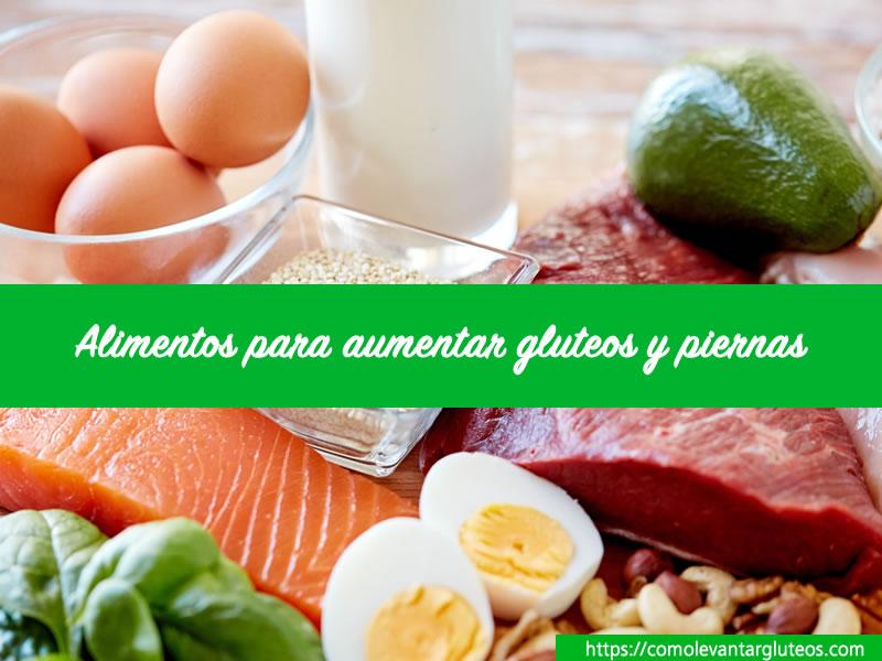 5 Alimentos para aumentar gluteos y piernas