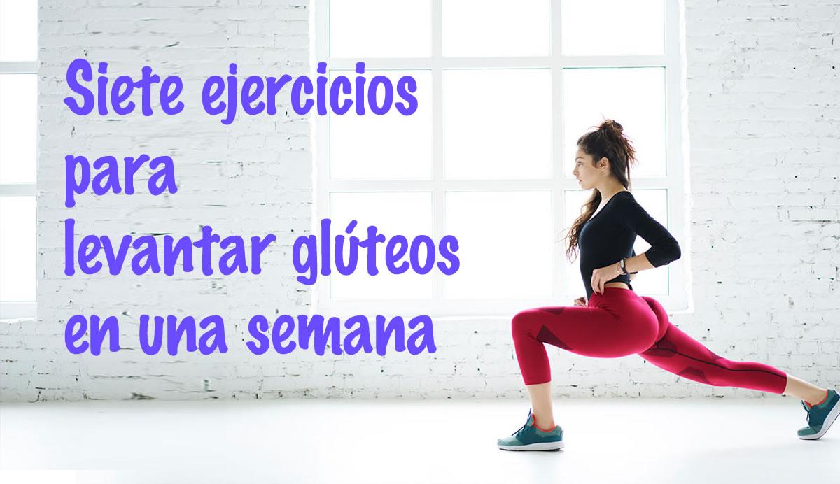 Siete ejercicios para levantar glúteos en una semana